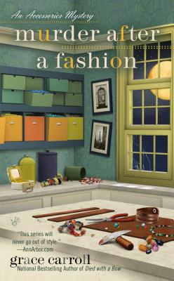 Murder After a Fashion (An Accessories Mystery), Grace Carroll