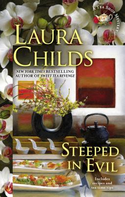 Steeped in Evil (A Tea Shop Mystery), Laura Childs