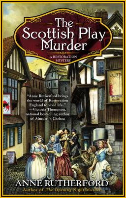 The Scottish Play Murder (A Restoration Mystery)