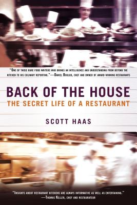 Back of the House: The Secret Life of a Restaurant, Haas, Scott