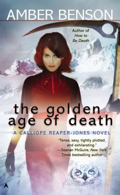 Image for GOLDEN AGE OF DEATH, THE A CALLIOPE REAPER-JONES NOVEL #5