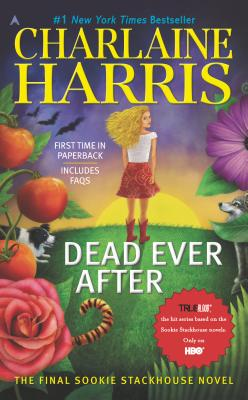 DEAD EVER AFTER (SOOKIE STACKHOUSE, NO 13), HARRIS, CHARLAINE