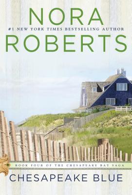 Chesapeake Blue: Book Four of the Chesapeake Bay Saga, Roberts, Nora