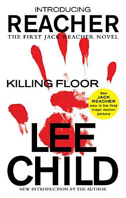 "Killing Floor (Jack Reacher), ""Child, Lee"""