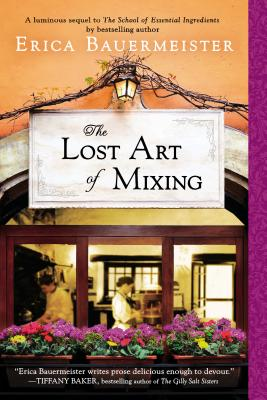 The Lost Art of Mixing, Erica Bauermeister
