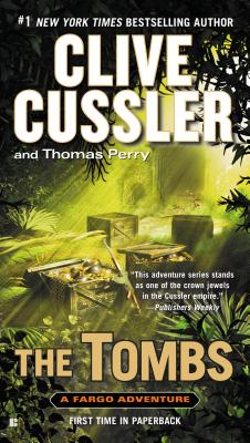 The Tombs (A Fargo Adventure), Cussler, Clive, Perry, Thomas