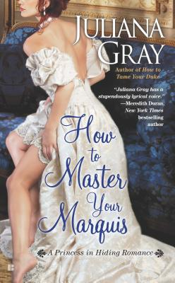 Image for How to Master Your Marquis (A Princess in Hiding Romance)