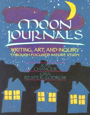 Image for Moon Journals: Writing, Art, and Inquiry Through Focused Nature Study