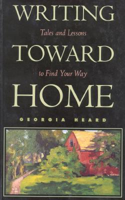Image for Writing Toward Home: Tales and Lessons to Find Your Way