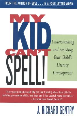 Image for My Kid Can't Spell! Understanding and Assisting Your Child's Literacy Development (Social History of Africa (Paperback))