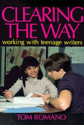 Image for Clearing the Way: Working with Teenage Writers