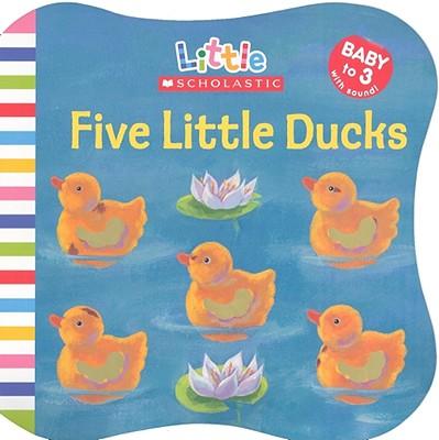 Image for Five Little Ducks (Little Scholastic)