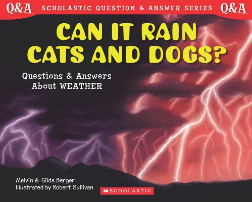 Image for Can It Rain Cats and Dogs? Questions and Answers About Weather