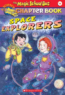 Space Explorers (The Magic School Bus Chapter Book, No. 4) (Magic School Bus), EVA MOORE