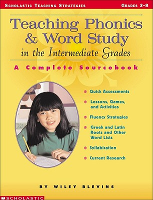 Image for Teaching Phonics & Word Study in the Intermediate Grades: A Complete Sourcebook (Scholastic Teaching Strategies)