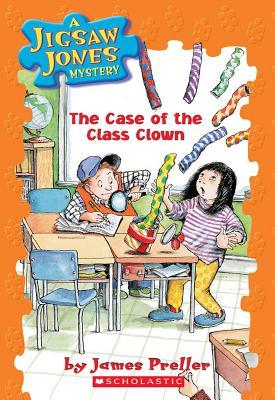 Jigsaw Jones #12: The Case Of The Class Clown (Jigsaw Jones), James Preller