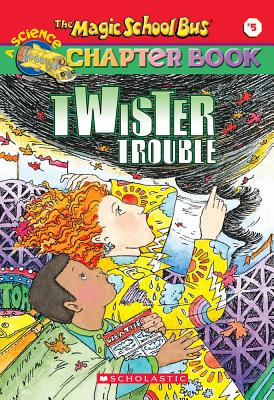 Image for The Magic School Bus Chapter Book #05: Twister Trouble (Magic School Bus)