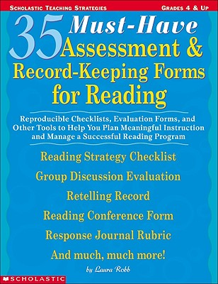 Image for 35 Must-Have Assessment & Record-Keeping Forms for Reading: Reproducible Checklists, Evaluation Forms, and Other Tools to Help you Plan Meaningful ... Program (Scholastic Teaching Strategies)