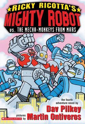 Ricky Ricotta's Mighty Robot vs The Mecha-Monkeys From Mars, Dav Pilkey