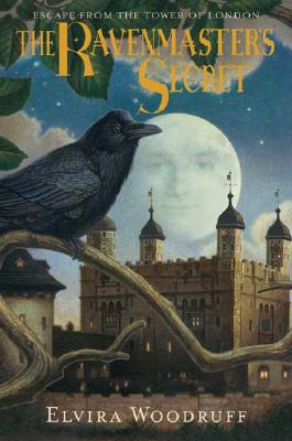 The Ravenmaster's Secret: Escape from the Tower of London, Elvira Woodruff