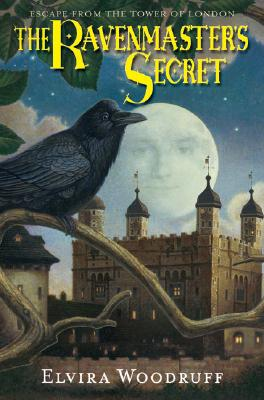 The Ravenmaster's Secret: Escape From The Tower Of London, Elvira Woodruff