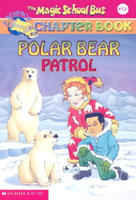 Image for MAGIC SCHOOL BUS CHAPTER # 13 POLAR BEAR PATROL
