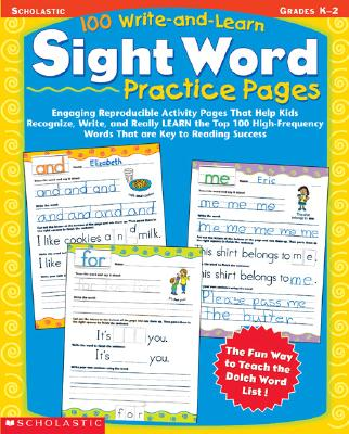 Image for 100 Write-and-Learn Sight Word Practice Pages: Engaging Reproducible Activity Pages That Help Kids Recognize, Write, and Really LEARN the Top 100 High-Frequency Words That are Key to Reading Success