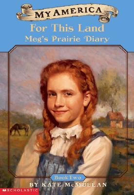 "Image for ""My America: For This Land, Meg's Prairie Diary, Book Two"""