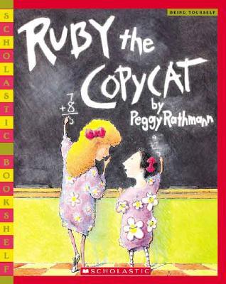 Ruby the Copycat, Rathmann, Margaret; Rathmann, Peggy