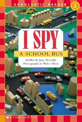 Scholastic Reader Level 1: I Spy a School Bus, Marzollo, Jean