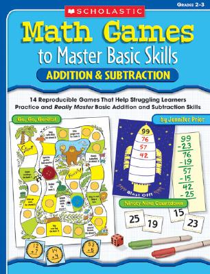 Image for Math Games to Master Basic Skills: Addition & Subtraction: 14 Reproducible Games That Help Struggling Learners Practice and Really Master Basic Addition and Subtraction Skills