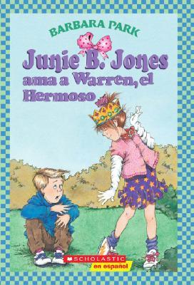 Image for Junie B. Jones ama a Warren, el Hermoso (Junie B. Jones (Spanish Paperback)) (Spanish Edition)