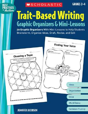 Image for Trait-Based Writing Graphic Organizers & Mini-Lessons: 20 Graphic Organizers With Mini-Lessons to Help Students Brainstorm, Organize Ideas, Draft, Revise, and Edit (Best Practices in Action)