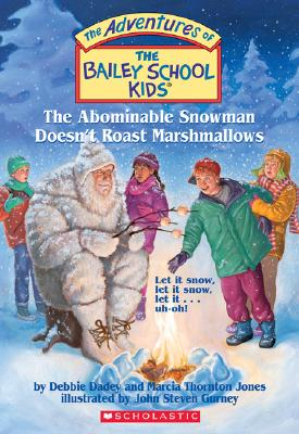 Bailey School Kids #50: The Abominable Snowman Doesn't Roast Marshmallows, Marcia Thornton, Debbie Dadey, Jones Dadey
