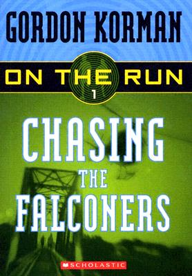 Chasing the Falconers (On the Run), Korman, Gordon