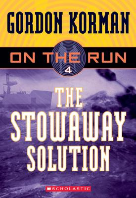 The Stowaway Solution (On the Run, Book 4 ), Korman, Gordon