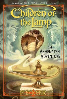The Akhenaten Adventure: Children of the Lamp, Kerr, P. B.;Kerr, Philip