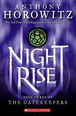 Nightrise (The Gatekeepers, Book 3), Anthony Horowitz