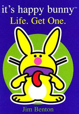 Image for It's Happy Bunny: Life. Get One.