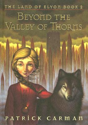 Beyond the Valley of Thorns (The Land of Elyon, Book 2), Patrick Carman