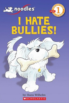 Image for Noodles: I Hate Bullies! (Scholastic Reader Level 1)
