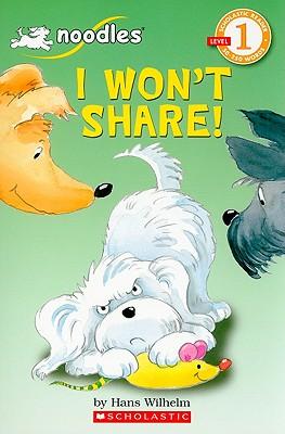I Wont Share (Scholastic Reader Level 1), HANS WILHELM