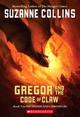 Gregor and the Code of Claw (Underland Chronicles, Book 5), Suzanne Collins