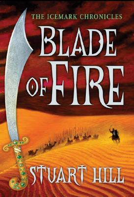 Image for Blade of Fire: The Icemark Chronicles