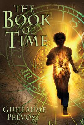 The Book of Time #1: The Book of Time, Guillaume Prevost