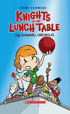 Image for Knights of the Lunch Table: No. 1 (The Dodgeball Chronicles)