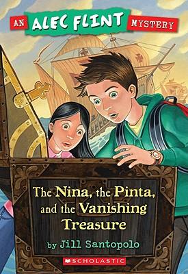 """""""An Alec Flint Mystery #1: Nina, the Pinta, and the Vanishing Treasure"""", """"Santopolo, Jill"""""""