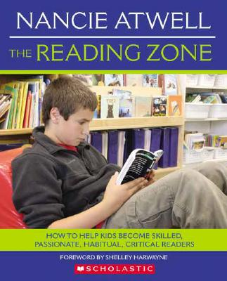 Image for The Reading Zone: How to Help Kids Become Skilled, Passionate, Habitual, Critical Readers