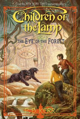 Children of the Lamp #5: Eye of the Forest, P.B. Kerr, P. B. Kerr