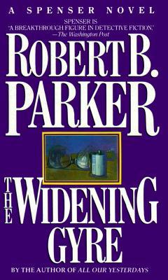 The Widening Gyre, Parker, Robert B.